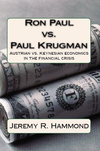 Ron Paul vs. Paul Krugman: Austrian vs. Keynesian economics in the financial crisis (English Edition)