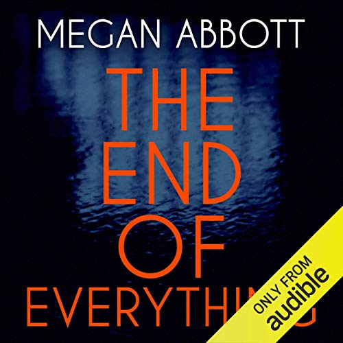 The End of Everything                   By:                                                                                                                                 Megan Abbott                               Narrated by:                                                                                                                                 Emily Bauer                      Length: 8 hrs and 26 mins     4 ratings     Overall 3.8