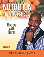 Nutrition in a Nutshell: Healing With Herbs