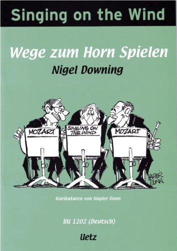 Singing on the Wind. Wege zum Horn Spielen (Musik für Blechbläser)