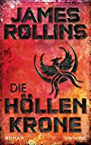 Die Höllenkrone: Roman (SIGMA Force, Band 13) - James Rollins