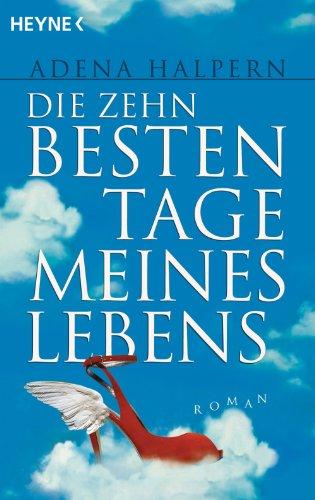 Buch: Die zehn besten Tage meines Lebens von Adena Halpern