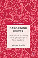 Bargaining Power: Health Policymaking from England and New Zealand