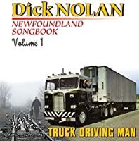 Newfoundland East Coast Songbook Vol.1 (I walked The LIne and Truck Driving Man) by Dick Nolan (2009-04-07)