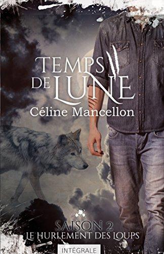 Le hurlement des Loups: Temps de lune, T2