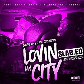 Lovin My City Slab.Ed