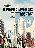 Territorios improbables: Historias sobre lugares que (casi) no sabías que existían (Kailas No Ficción)