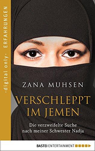 Amazon Com Verschleppt Im Jemen Die Verzweifelte Suche Nach Meiner Schwester Nadja German Edition Ebook Muhsen Zana Pesch Ursula Kindle Store