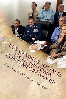 Los cambios sociales en la Historia Contemporánea (II): De la Segunda República Española a las redes sociales (Los cambios sociales en la sociedad contempornea) (Volume 2) (Spanish Edition)