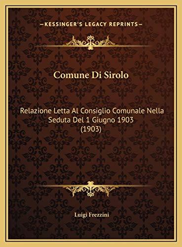 Comune Di Sirolo: Relazione Letta Al Consiglio Comunale Nella Seduta Del 1 Giugno 1903 (1903) (Italian Edition)