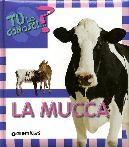 La mucca. Ediz. illustrata