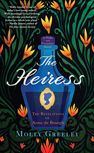 The Heiress: The Revelations of Anne de Bourgh (A Pride and Prejudice Novel) by [Molly Greeley]