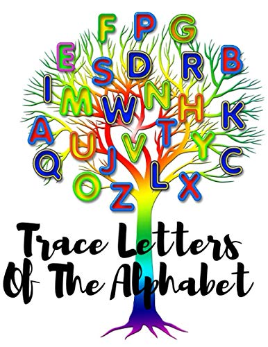 Trace Letters Of The Alphabet: Trace Letters Of The Alphabet and Learn ,Ages: 6 - 8 years . hyphens help children learn to write their letters.size :8,5*11 (44,112*28,575 cm)