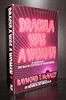 Dracula Was a Woman: In Search of the Blood Countess of Transylvania 0070456712 Book Cover