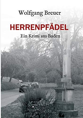 HERRENPFÄDEL: Ein Krimi aus Baden