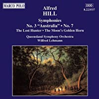 Hill: Symphony No. 3 (Australia), Symphony No. 7, The Lost Hunter, The Moon's Golden Horn