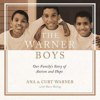 The Warner Boys     Our Family's Story of Autism and Hope              By:                                                                                                                                 Curt Warner,                                                                                        Ana Warner,                                                                                        Dave Boling - contributor                               Narrated by:                                                                                                                                 JD Jackson,                                                                                        Robin Eller,                                                                                        Marcus Stewart                      Length: 5 hrs and 37 mins     59 ratings     Overall 4.5
