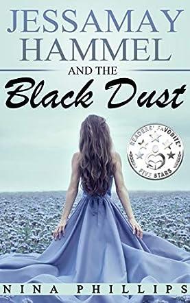 Jessamay Hammel and the Black Dust