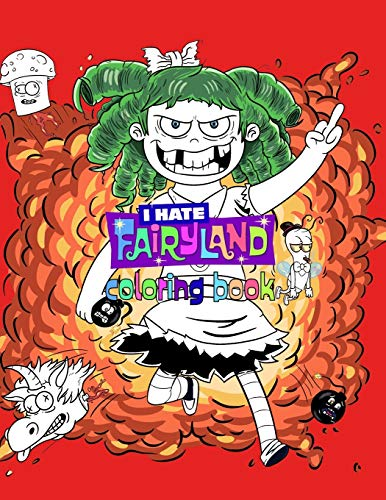 I Hate Fairyland Coloring Book: Confidence And Relaxation Coloring Books For Adults, Teenagers (A Perfect Gift)