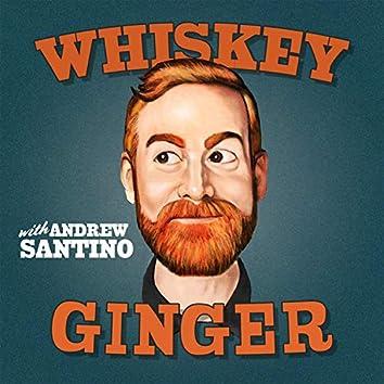 Whiskey Ginger W/ Andrew Santino Soundtrack