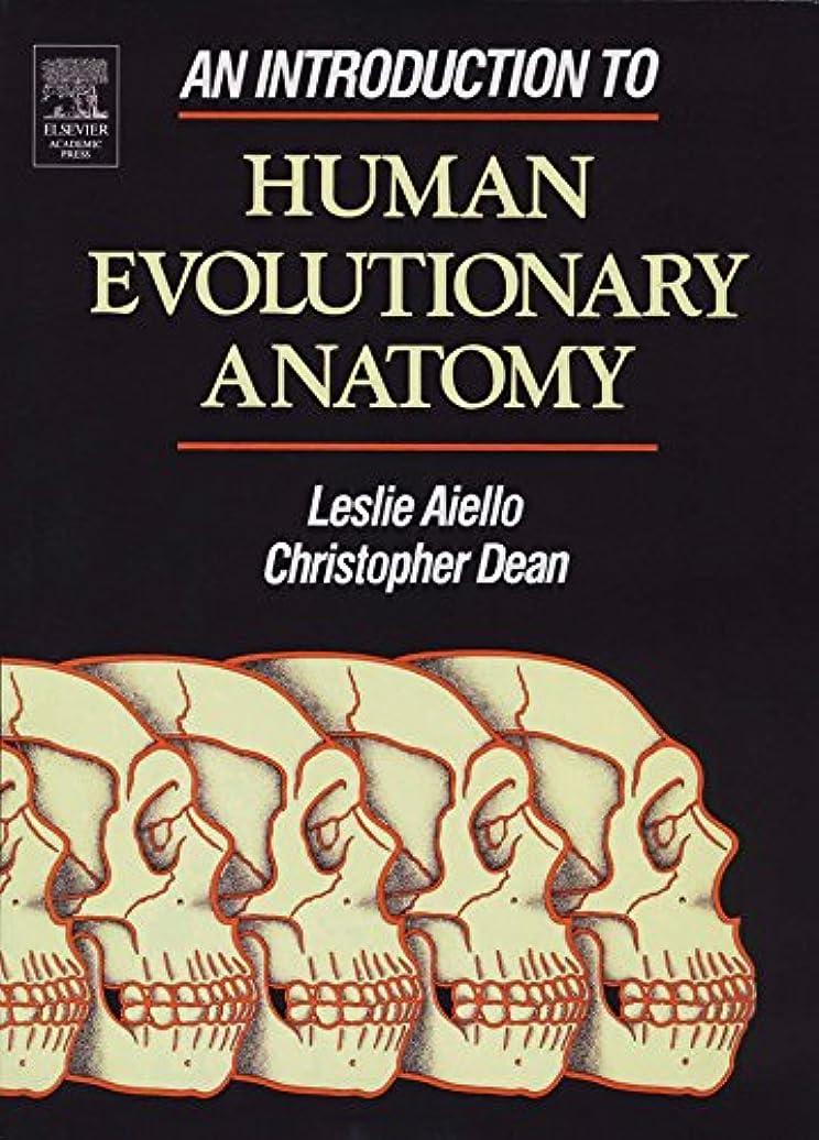 アストロラーベ推進力ペインティングAn Introduction to Human Evolutionary Anatomy (English Edition)