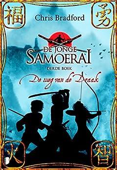 De weg van de draak (De jonge Samoerai Book 3) van [Chris Bradford, Jet Matla]