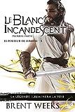 Le Blanc incandescent - Première partie: Le Porteur de lumière, T5 (French Edition)