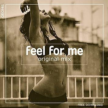 Feel for Me