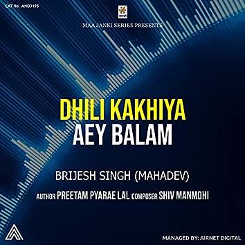 Dhili Kakhiya Aey Balam