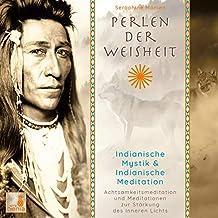 Perlen der Weisheit, Indianische Mystik (Indianer Meditation CD, Indianische Weisheit, Morgenmeditation, Die zwei Wölfe)
