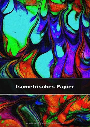 Isometrisches Papier: für 3 D Projekte - Isometriepapier, Isometrieblock, Isometrie, 3D-Zeichenbuch Dreiecknetzpapier isometrisches Zeichnen,Architekt A4