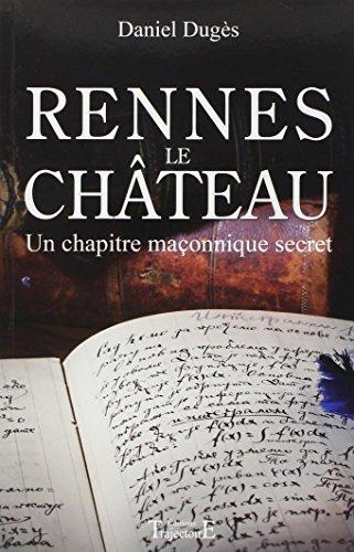 Rennes le Château - Un chapitre maçonnique secret