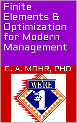 Finite Elements & Optimization for Modern Management (English Edition)