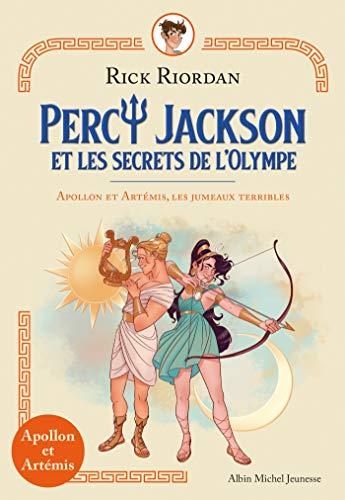 APOLLON ET ARTEMIS LES JUMEAUX TERRIBLES: Percy Jackson et les secrets de l'Olympe - tome 1