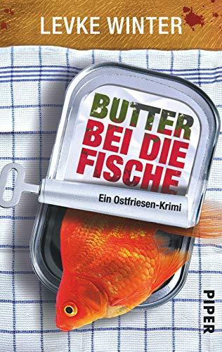 Butter bei die Fische: Ein Ostfriesen-Krimi (Ostfriesland-Krimis, Band 1)