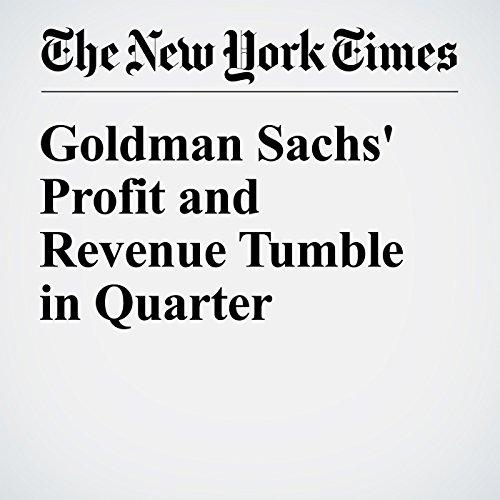Goldman Sachs' Profit and Revenue Tumble in Quarter audiobook cover art