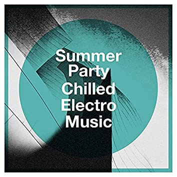 Summer Party Chilled Electro Music