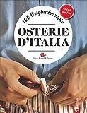 Slow Food Italien: Osterie d'Italia - 100 Originalrezepte aus den besten Restaurants des offiziellen Gastro-Führers von SLOW FOOD. Ein italienisches Kochbuch mit saisonaler Küche vom Feinsten!