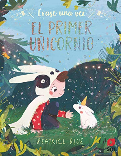 Érase una vez el primer unicornio (Álbumes ilustrados)