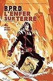 B.P.R.D. L'Enfer sur Terre T4 - Le Lac de feu