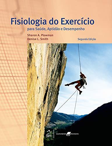 Fisiologia do Exercício: Para Saúde, Aptidão e Desempenho