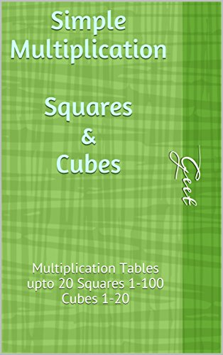 Simple Multiplication Squares & Cubes: Multiplication Tables upto 20 Squares 1-100 Cubes 1-20 (English Edition)