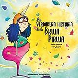 La verdadera historia de la Bruja Piruja
