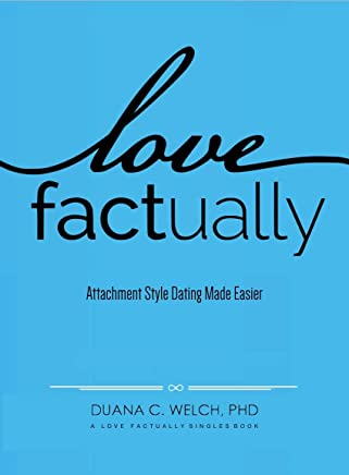 Love Factually: Attachment Style Dating Made Easier (English Edition)