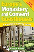 Europe's Monastery and Convent Guesthouses: A Pilgrim's Travel Guide, New Edition