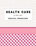 Health Care Organizer: Health Care Planner, Medical Planner, Family History, Health Care Tracker, Self Care Journal, Health Care Journal, Medical Organizer, Self Care Planner, Medical Binder