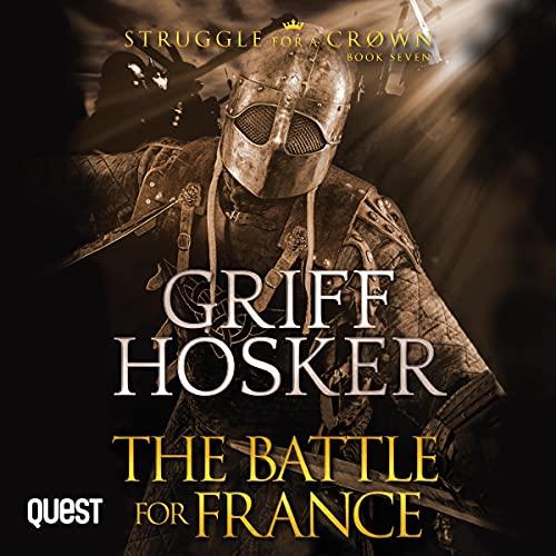 The Battle for France Audiobook By Griff Hosker cover art