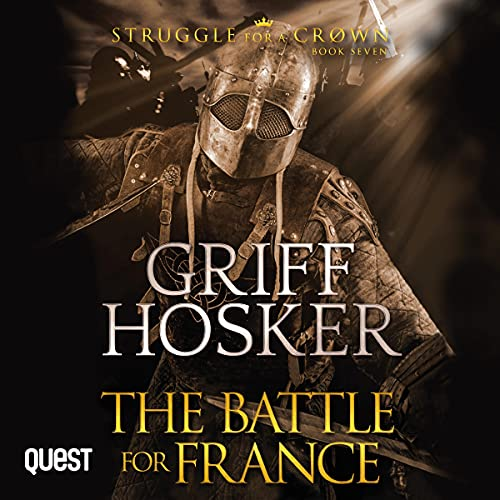 The Battle for France: Struggle for a Crown, Book 7