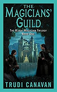 The Magicians' Guild: The Black Magician Trilogy Book 1