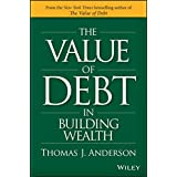 The Value of Debt in Building Wealth: Creating Your Glide Path to a Healthy Financial L.I.F.E. (English Edition)